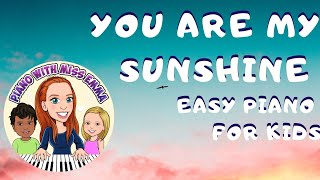 You Are My Sunshine - Easy Piano for Kids