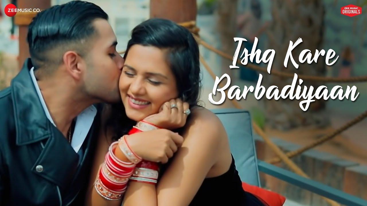 Download Ishq Kare Barbadiyaan | Ankit Tiwari | Vivek Kar , Kumaar |  Zee Music Originals