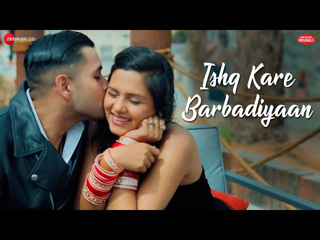 Ishq Kare Barbadiyaan   Ankit Tiwari   Vivek Kar , Kumaar    Zee Music Originals