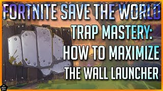 ESSENTIAL WALL LAUNCHER TIPS YOU NEED TO KNOW! FORTNITE STW TRAP MASTERY! FORTNITE TRAP TUNNEL GUIDE