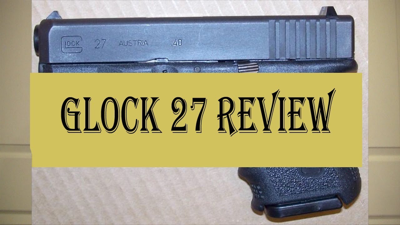 Glock 27 Concealed Carry Value - YouTube