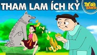 THAM LAM ÍCH KỶ - Phim hoạt hình - Truyện cổ tích - Quà tặng cuộc sống - Khoảnh khắc kỳ diệu