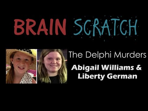 BrainScratch: The Delphi Murders - Abigail Williams & Liberty German