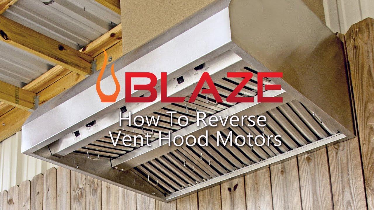 How To Reverse Blaze Vent Hood Motors Horizontally