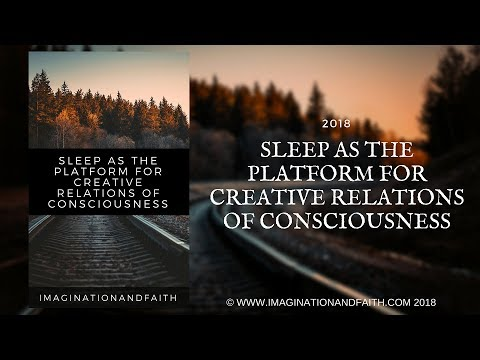 SLEEP AS THE PLATFORM FOR CREATIVE RELATIONS OF CONSCIOUSNESS (NEVILLE GODDARD INSPIRED LECTURES)
