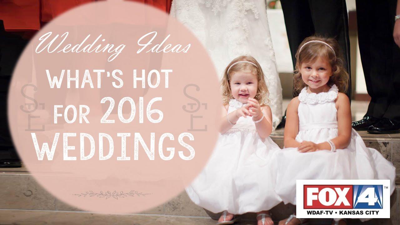 Wedding Ideas: 2016 Wedding Trends Fox 4 Kansas City