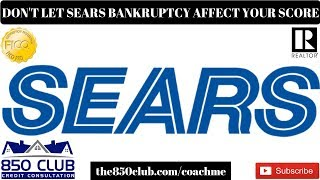 Don't Let Sears' Bankruptcy Affect Your Credit Score 100 Pts Drop - MyFico,Budget,Debt,Economy