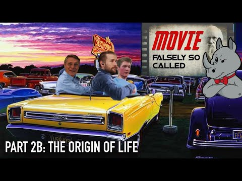 Movie Falsely So Called (Part 2b) - The Origin Of Life