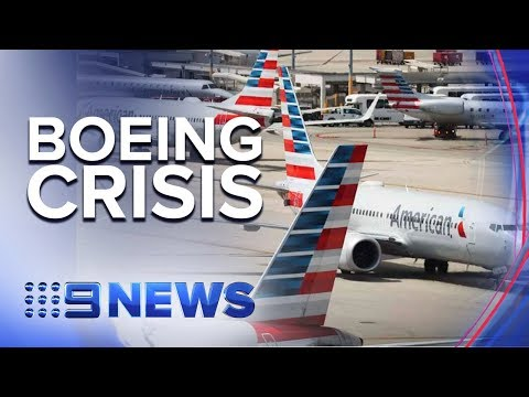 Boeing grounds entire 737 Max 8 fleet after Ethiopia crash | Nine News Australia