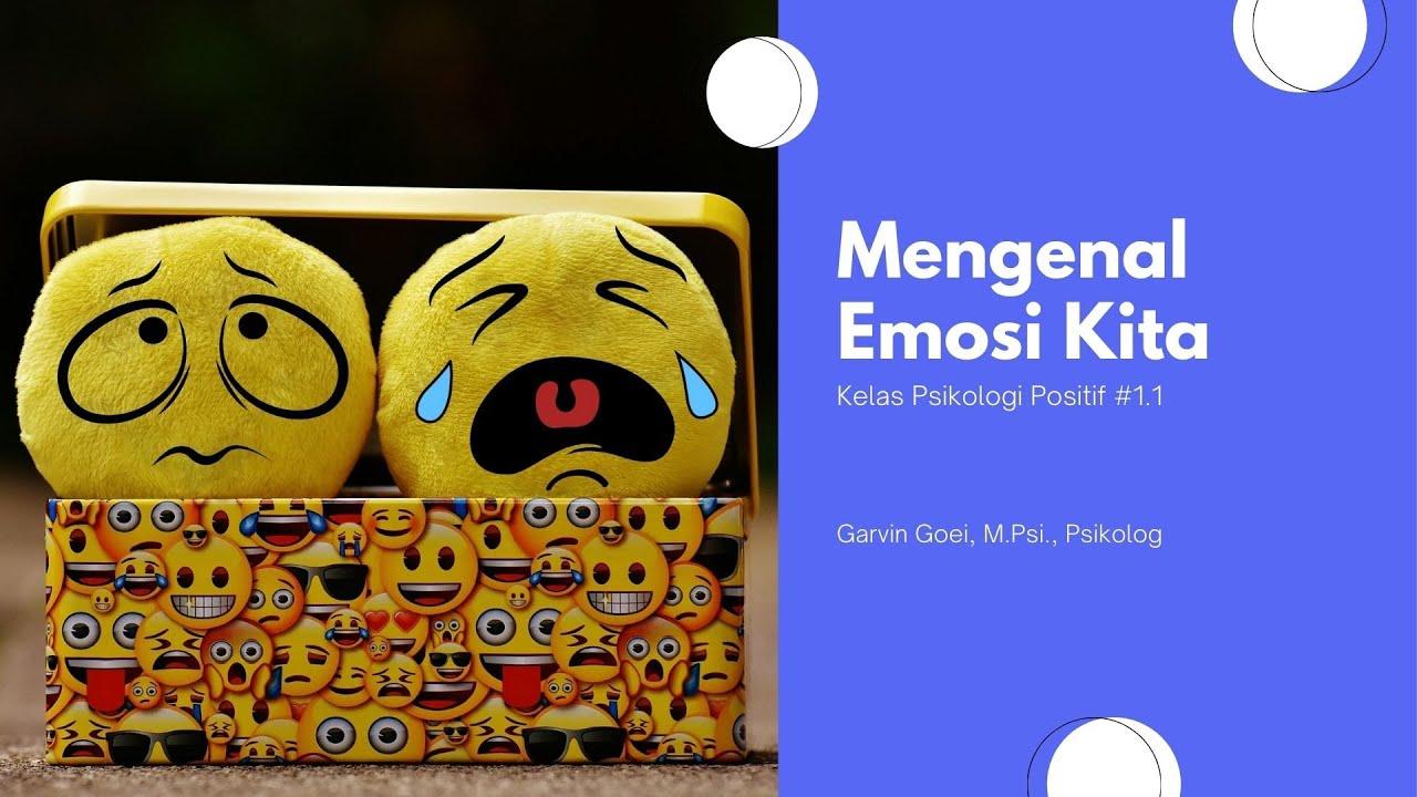 Kelas Psikologi Positif #1.1 - Mengenal Emosi Kita