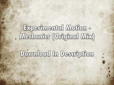 Experimental Motion - Mechanics (Original Mix) - Free Download!