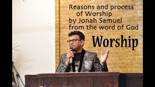 Reasons and process of Worship by Jonah Samuel from the word of God