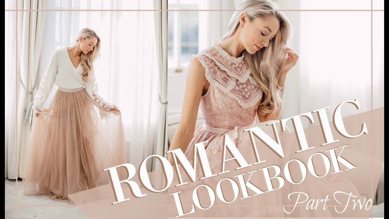 THE ROMANTIC LOOKBOOK //  💗  Part Two  💗  |  Fashion Mumblr