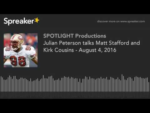 Julian Peterson talks Matt Stafford and Kirk Cousins - August 4, 2016