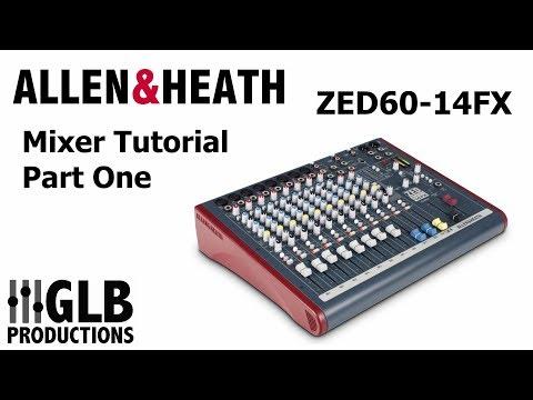 Allen & Heath ZED60-14FX Mixer Tutorial Part One