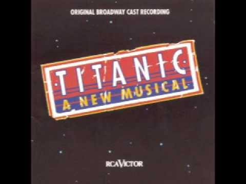 Titanic: A New Muiscal - Overture, Prologue and The Launching