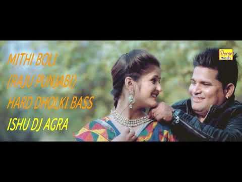 Mithi Boli (Raju Punjabi) Hard Bass Dholki Mix - Ishu Dj Agra