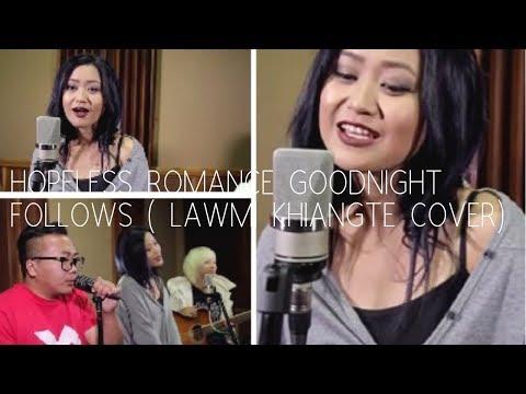 Naga Song | Hopeless Romance  Goodnight Fellows Lawmi Khiang