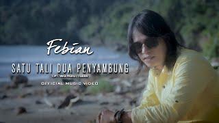 Febian - Satu Tali Dua Penyambung [ Official Music Video ]