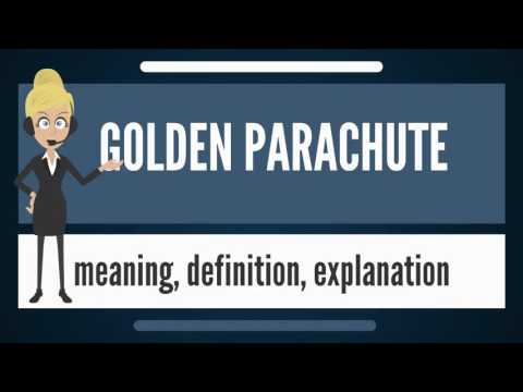What is GOLDEN PARACHUTE? What does GOLDEN PARACHUTE mean? GOLDEN PARACHUTE meaning