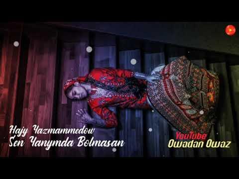 Hajy Yazmammedow - Sen Yanymda Bolmasan // 2021