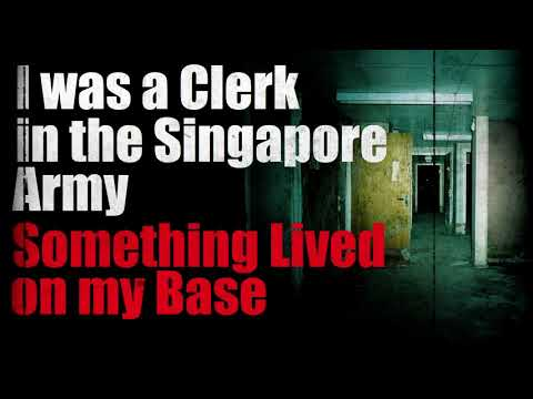 """""""🔴 I was a Clerk in the Singapore Army Something Lived on my Base"""" Creepypasta"""