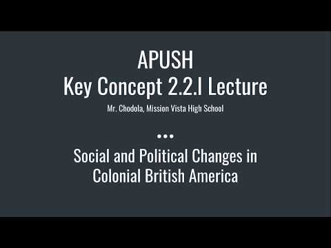 APUSH Key Concept 2.2.I: Social and Political Changes in Colonial British America