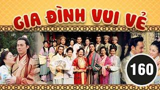 Gia đình vui vẻ 160/164 (tiếng Việt) DV chính: Tiết Gia Yến, Lâm Văn Long; TVB/2001