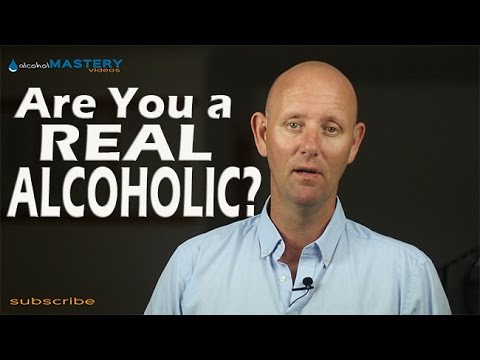 Do you think you're a REAL alcoholic or just a problem drinker?
