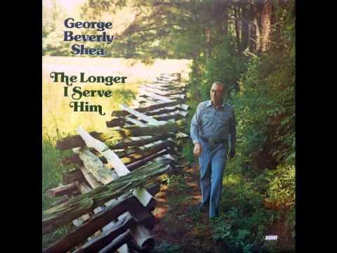 George Beverly Shea   The Longer I Serve Him