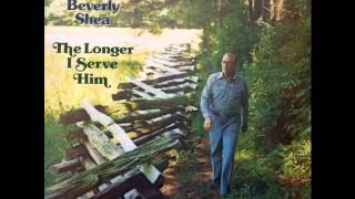 George Beverly Shea   The Longer I Serve Him