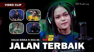 Download JALAN TERBAIK - KALIA SISKA ft SKA 86 (Official Music Video)