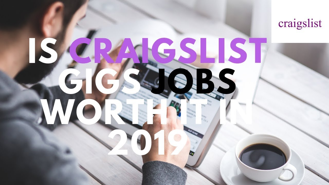 Is Craigslist worth it for Gig Jobs in 2019 #gigeconomy