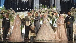 Ayah - Ifan Seventeen Live