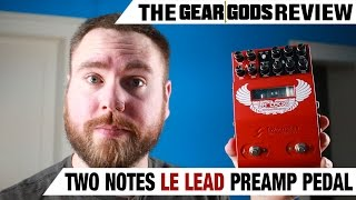 TWO NOTES Le Lead Preamp Pedal Review | GEAR GODS