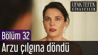 Ufak Tefek Cinayetler 32. Bölüm (Sezon Finali) - Arzu Çılgına Döndü