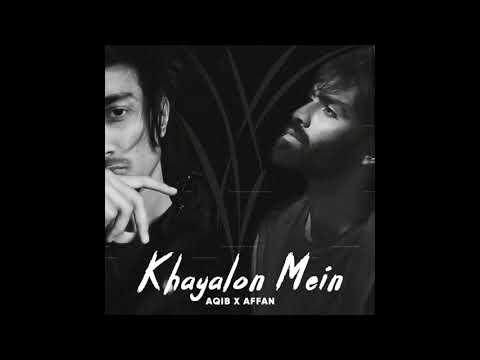 Khayalon Mein - Aqib Malik Feat. AffanIstan