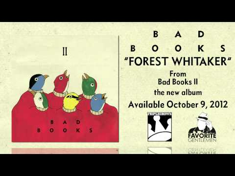 """Bad Books """"Forest Whitaker"""""""