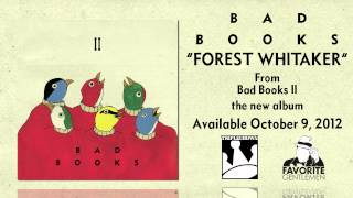 "Bad Books ""Forest Whitaker"""
