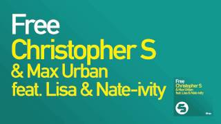 Christopher S & Max Urban - Free (Club Mix) feat. Lisa & Nate-Ivity