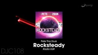 Pete Tha Zouk - Rocksteady (Radio Mix)