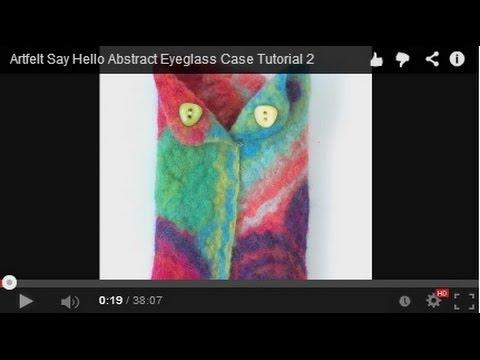 Artfelt Say Hello Abstract Eyeglass Case Tutorial