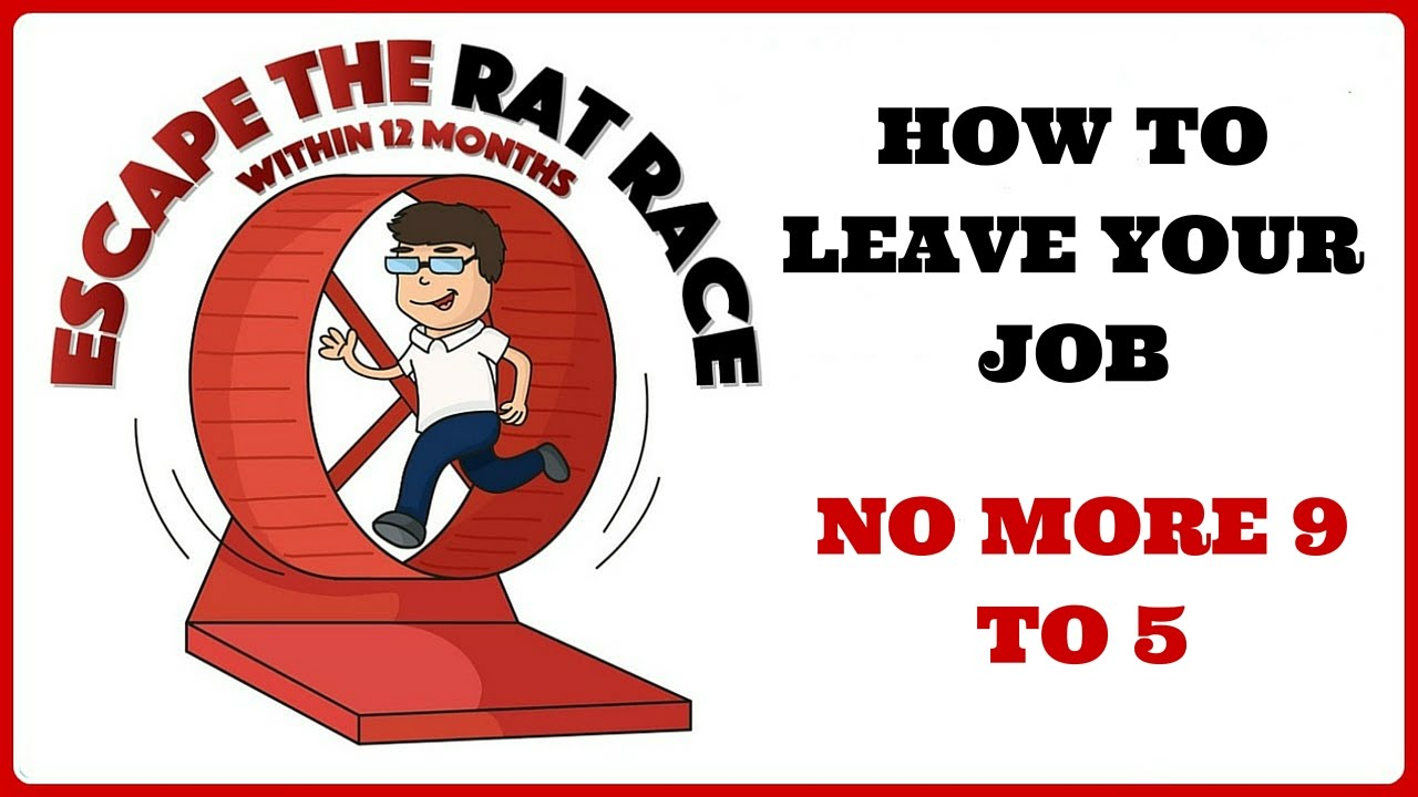 escape the rat race video how to leave your job no more to  escape the rat race video how to leave your job no more 9 to 5