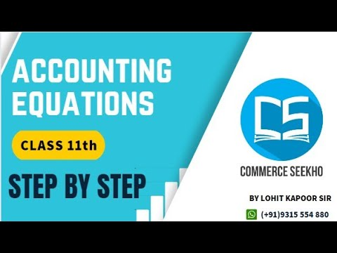 Accounting Equation for Class 11th#Step-By-Step EXPLANATIONS-IMPORTANT》Also check the PLAYLIST