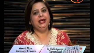 Beauty Tips Special-Hair-Removal Cream Side Effects-Dr. Shehla Aggarwal(Dermatologist)