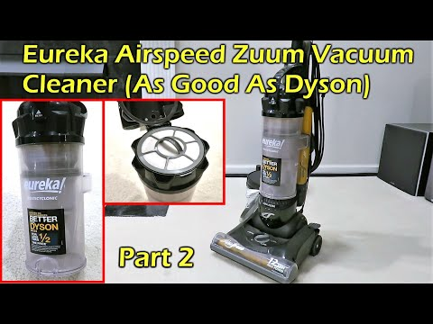 Eureka Airspeed Zuum Vacuum Cleaner (As good as Dyson at half the cost) - Part 2