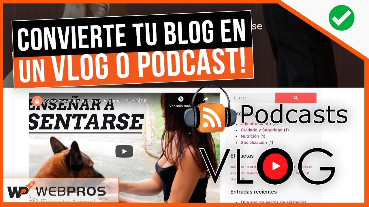 Como Crear tu Mejor Blog, Vlog o Podcast con WordPress