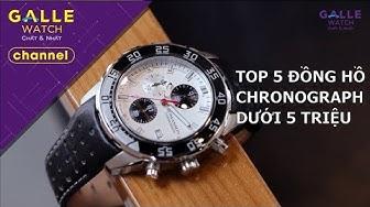 [REVIEW ĐỒNG HỒ]  - Top 5 đồng hồ Chronograph dưới 5 triệu đáng mua nhất tại Galle Watch