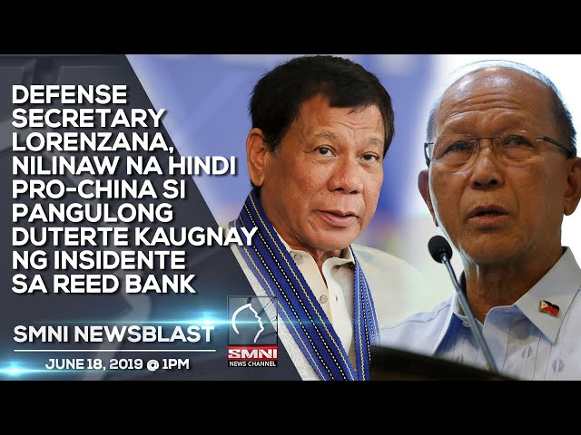 DEFENSE SECRETARY LORENZANA, NILINAW NA HINDI PRO CHINA SI PANGULONG DUTERTE