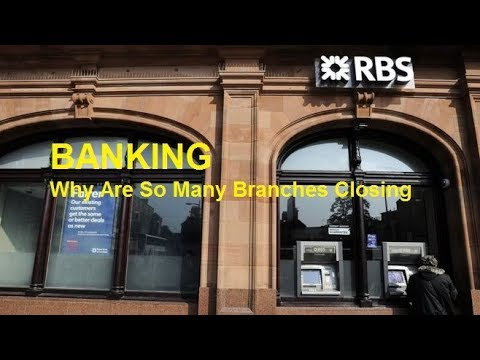 Banking Why Are So Many Bank Branches Closing Vlog